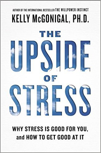 The Upside of Stress - McGonigal
